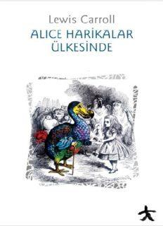 Alice Harikalar Diyarında - Lewis Carroll