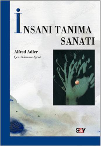 İnsanı Tanıma Sanatı - Alfred Adler
