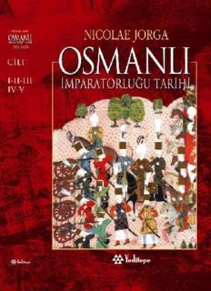 Osmanlı İmparatorluğu Tarihi (5 Cilt) - Nicolae Jorga