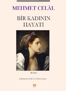 Bir Kadının Hayatı - Mehmet Celal
