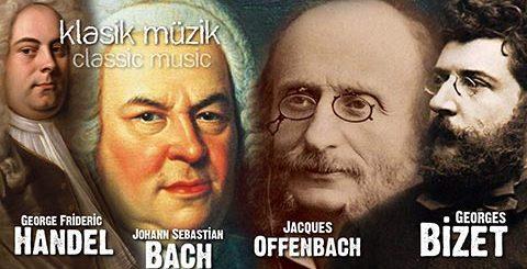 Bizet, Offenbach, Handel ve Bach Eşliğinde Klasik Müzik Dinle
