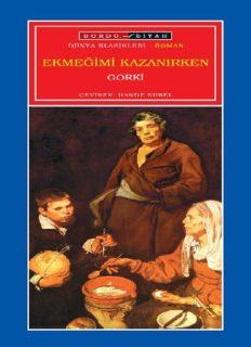 Ekmeğimi Kazanırken - Maksim Gorki - PDF Kitap İndir