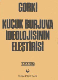 Küçük Burjuva İdeolojisinin Eleştirisi - Maksim Gorki - PDF Kitap İndir