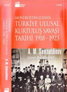 Mondros'tan Lozan'a Türkiye Ulusal Kurtuluş Savaşı Tarihi
