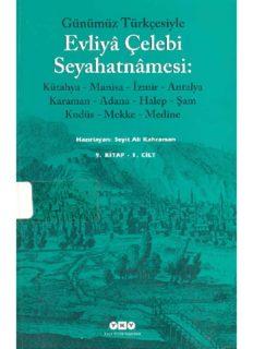 Günümüz Türkçesi ile Evliya Çelebi Seyahatnamesi 9.Kitap 1.Cilt - PDF Kitap İndir
