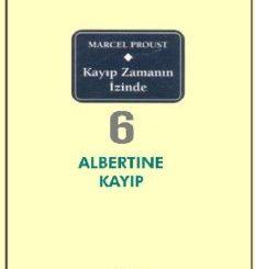 Kayıp Zamanın İzinde 6 - Albertine Kayıp - Marcel Proust - PDF Kitap İndir