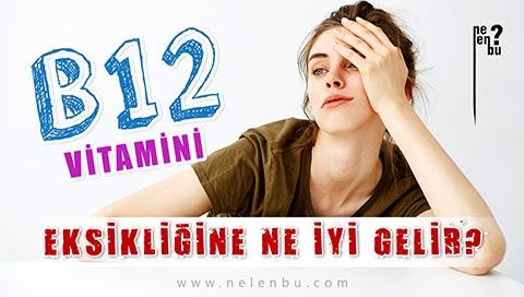 B12 Vitamin Eksikliğine Ne İyi Gelir, Belirtileri Nelerdir